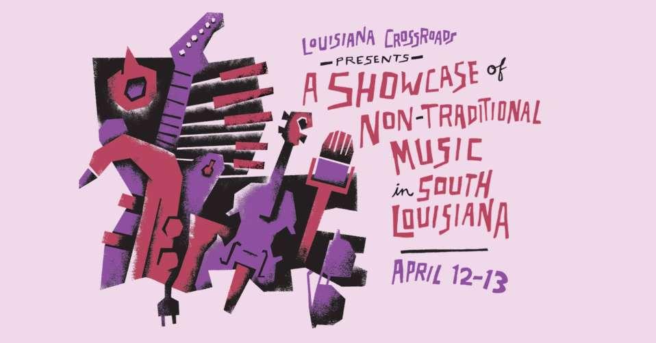 Louisiana Crossroads: Two Night Showcase of Non-Traditional Music in South Louisiana