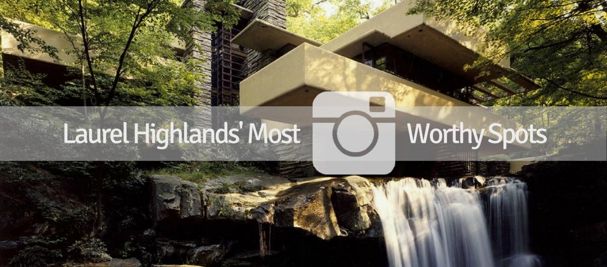 Laurel Highlands' Most Instagram-Worthy Spots