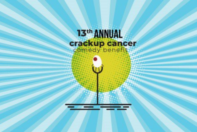 13th Annual Crack Up Cancer Comedy Show.