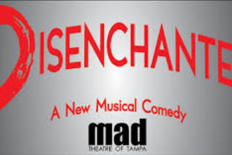 mad Theatre of Tampa presents Disenchanted!