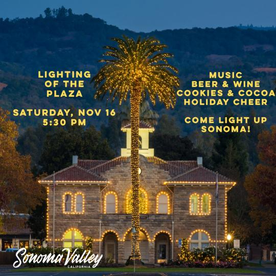 Lighting of the Plaza Saturday Nov 16 overlaid on the Sonoma City hall lit up with bright holiday lights