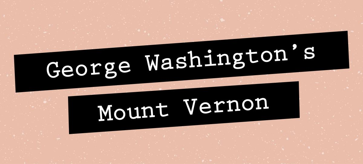 Herstory George Washington's Mount Vernon header
