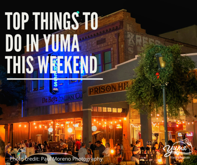 THINGS TO DO IN YUMA THIS WEEKEND
