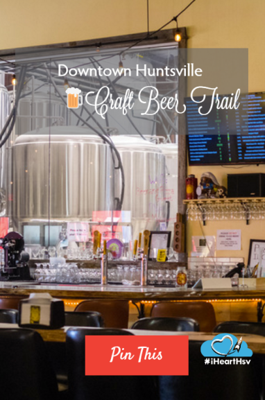 Downtown Huntsville, AL Craft Beer Trail Pinterest Image Link