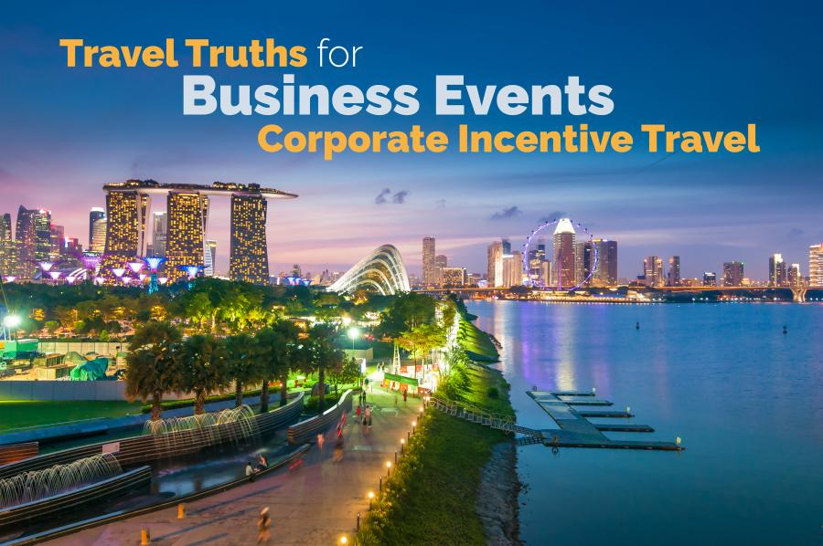 Travel Truths for Business Events Corporate Incentive Travel