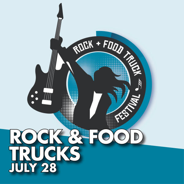 Rock & Food Trucks July 28