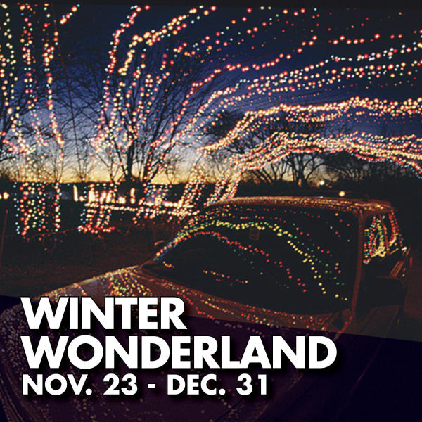 Winter Wonderland Nov. 23-Dec. 31