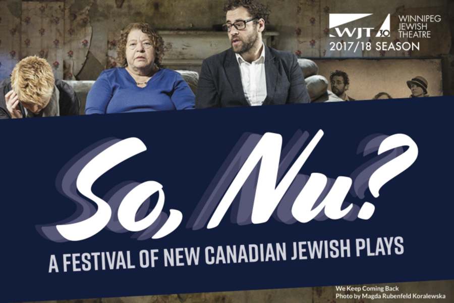 So Nu Festival _Winnipeg Jewish Theatre_We Keep Coming Back