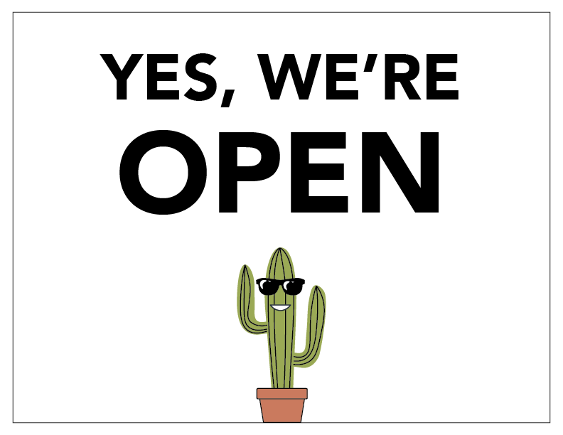 Yes, we're open sign