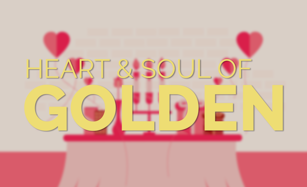 Heart and Soul of Golden