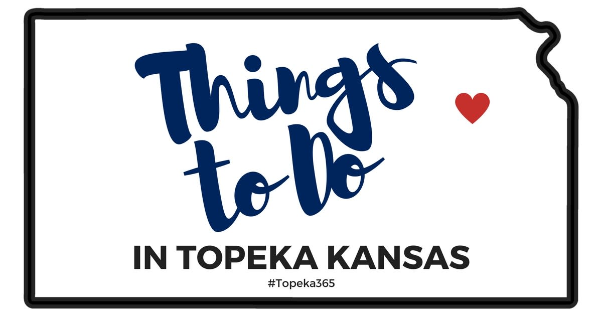 outline of state of Kansas with Heart shape over topeka text inside says things to do in topeka kansas #Topeka365
