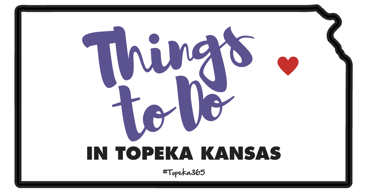 Things to Do in Topeka Kansas topeka365.com