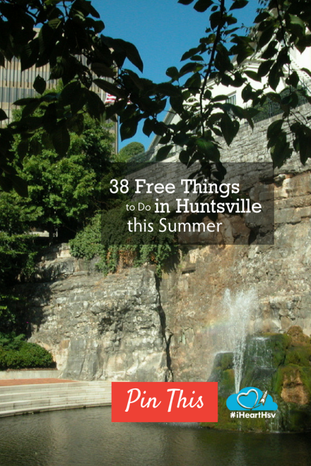 38 Free things to do in Huntsville this summer Pinterest image link