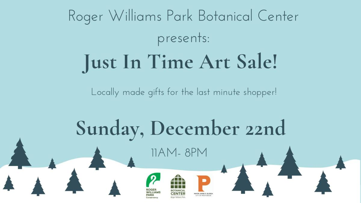 A snowscape covered with Evergreen trees with the text: Roger Williams Park Botanical Center presents: Just in Time Art Sale!