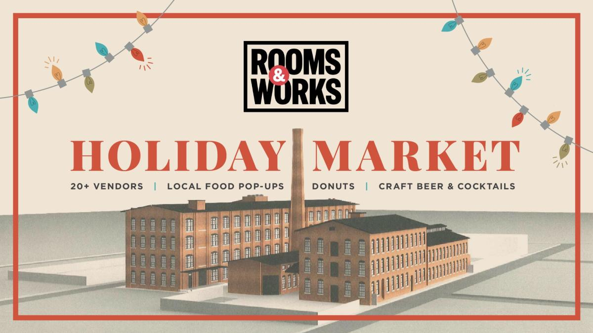 Two factories with a smokestack in between them and the text: Rooms & Works Holiday Market