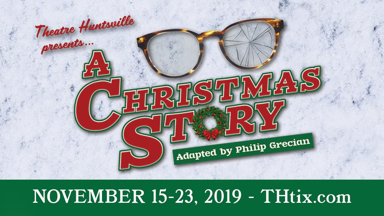 A Christmas Story 2019.Theatre Huntsville Presents A Christmas Story