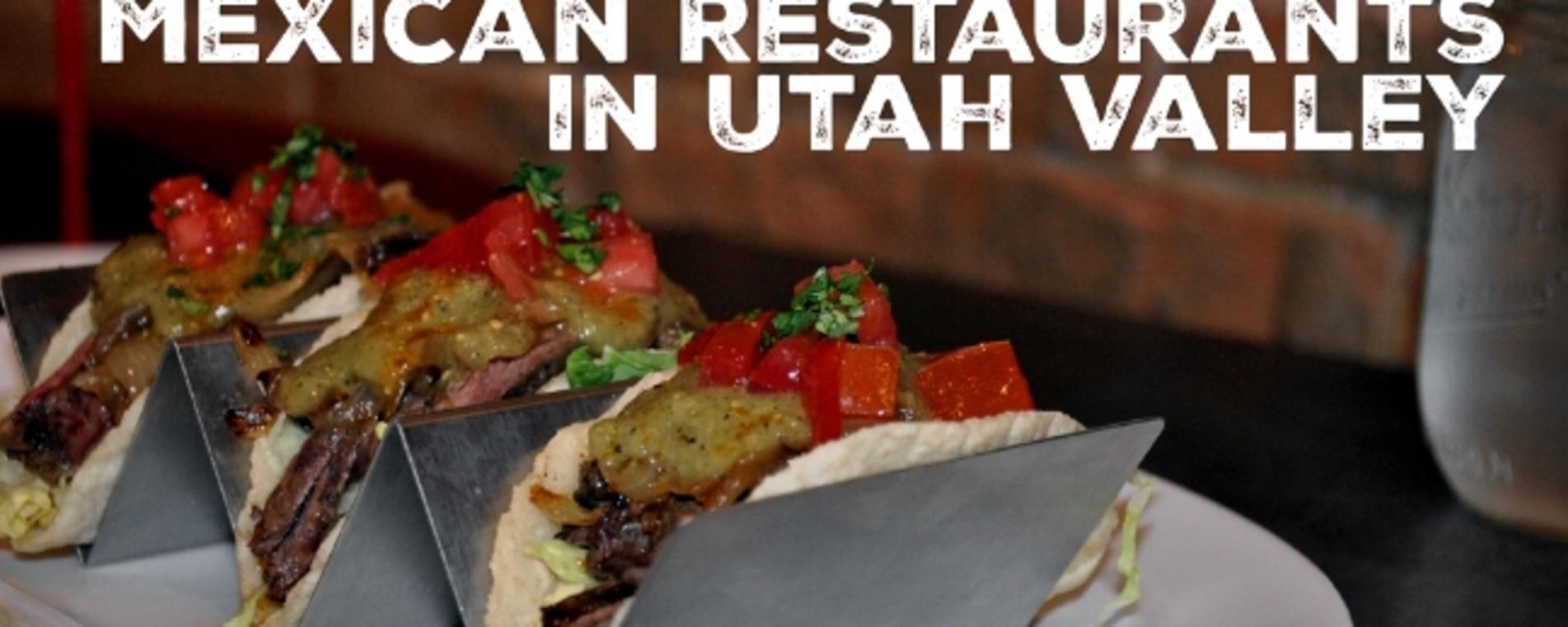 10 Mexican Restaurants In Utah Valley Explore Utah Valley