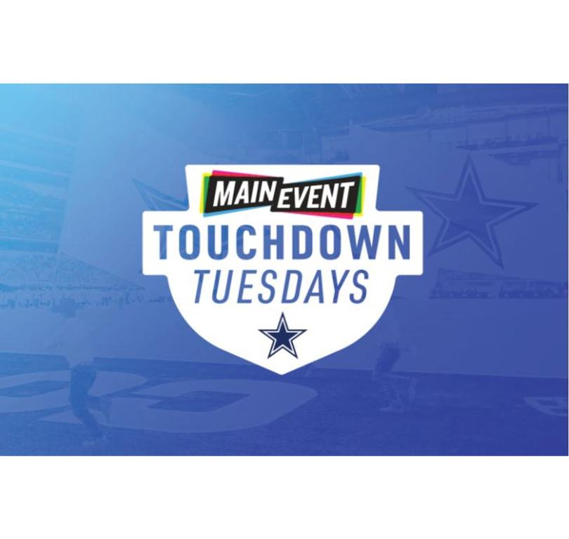 KICKOFF YOUR WEEK WITH TOUCHDOWN TUESDAYS