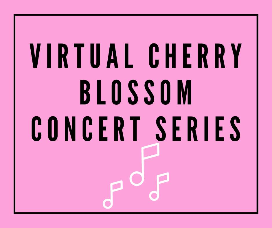Virtual Cherry Blossom Concerts Series