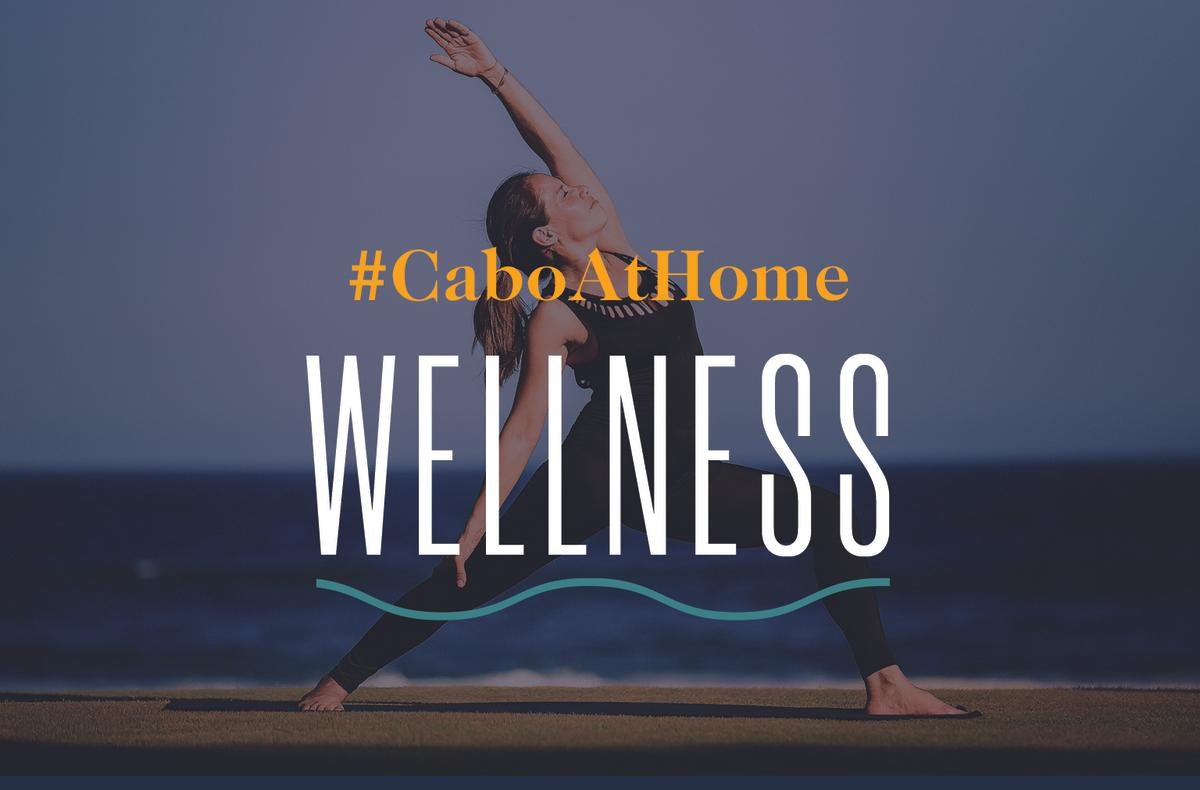 Wellness | #CaboAtHome