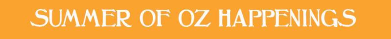 Summer Of Oz Happenings