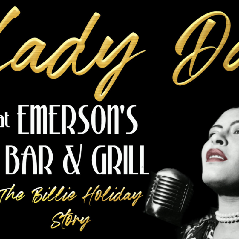 Lady Day at Emerson's Bar & Grill: The Billie Holiday Story