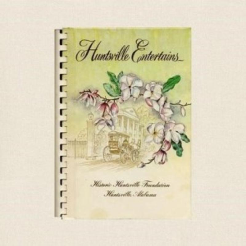 Huntsville Entertains Cookbook