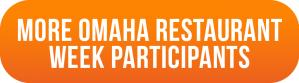More Omaha Restaurant Week Participants