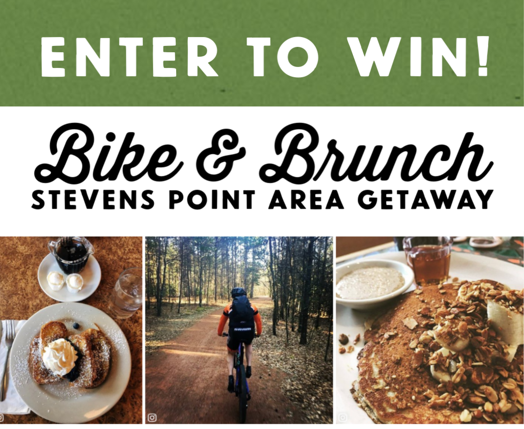 Enter to win a Bike & Brunch getaway in the Stevens Point Area!