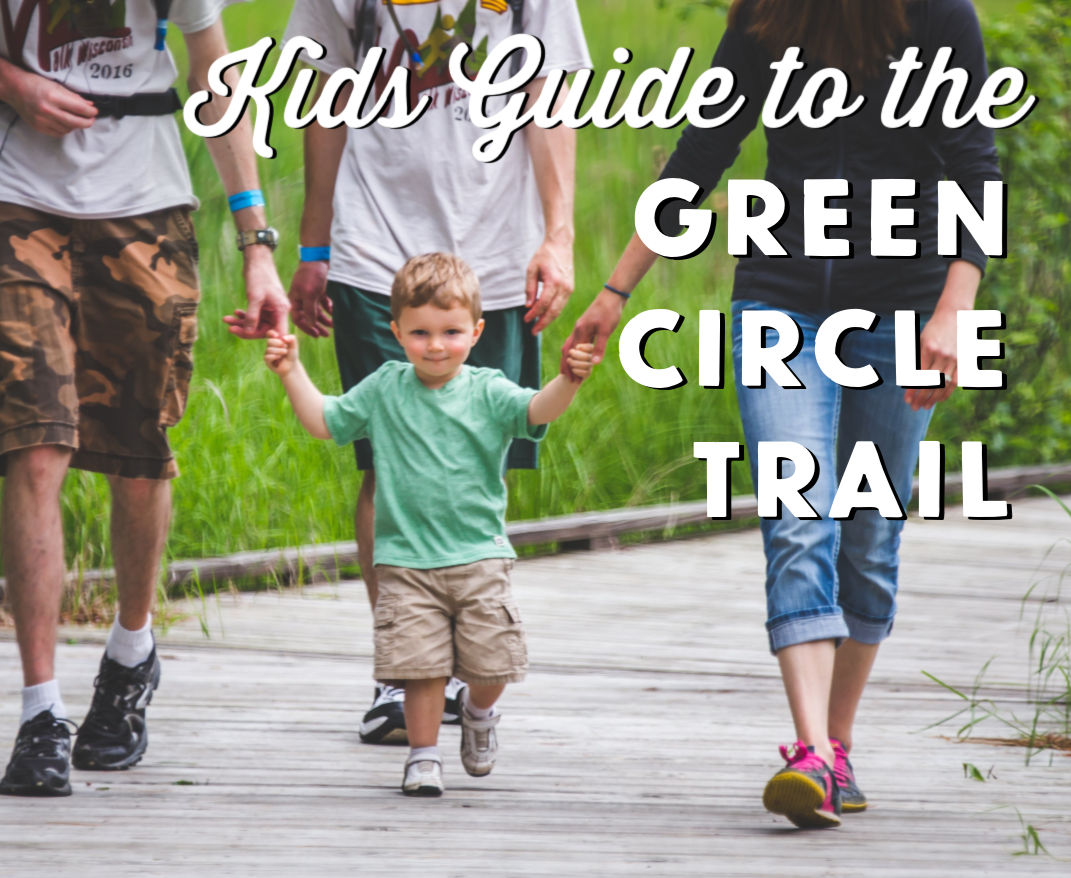 Heading out on the trail? Don't miss the Kids Guide to the Green Circle Trail for all of the details!