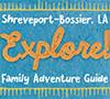 Shreveport-Bossier Family Adventure Guide