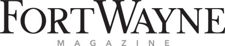 Fort Wayne Magazine
