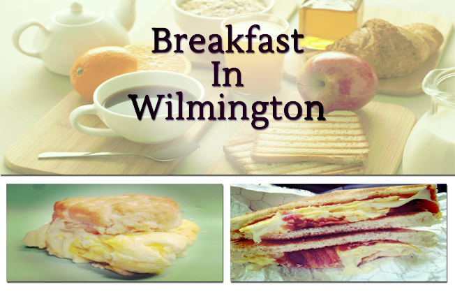 The Most Important Thing You Didnt Eat: Places to grab a quick breakfast in Wilmington