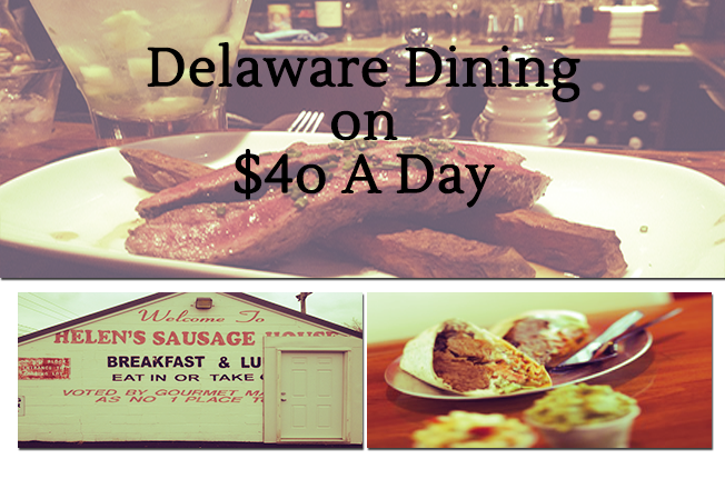 Delaware Dining on $40 a Day: Amazing eats on a budget