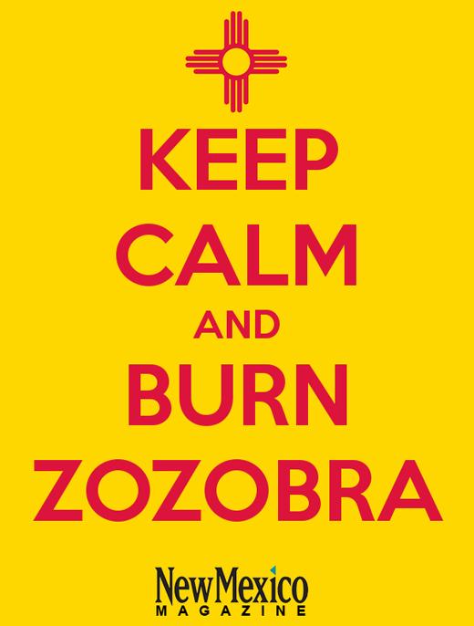 Keep Calm and Burn Zozobra