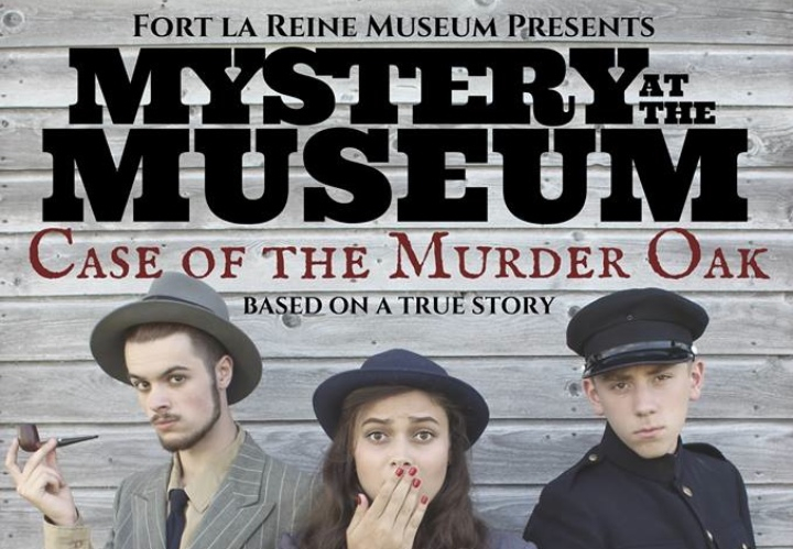 Mystery at the Museum: Case of the Murder Oak: Fort La Reine Museum