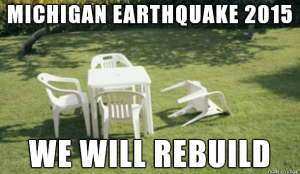 Michigan Earthquake of 2015 - We Will Rebuild