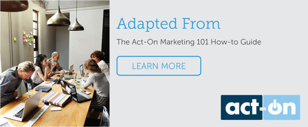 Learn more about Marketing automation here with the Act-on Marketing 101 How to Guide