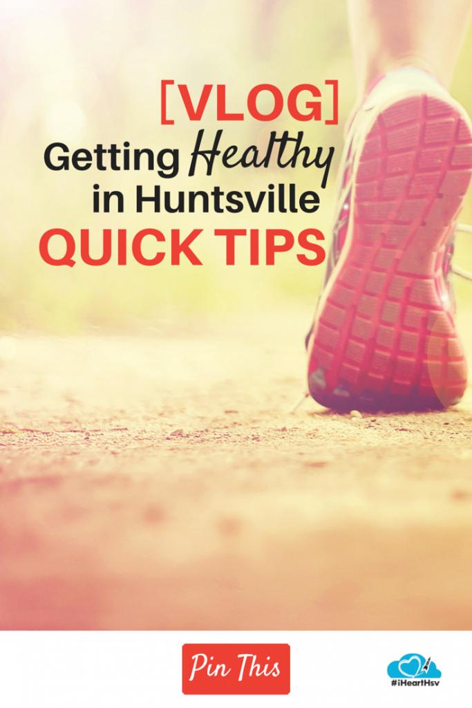 Getting Healthy in Huntsville - Quick Tips