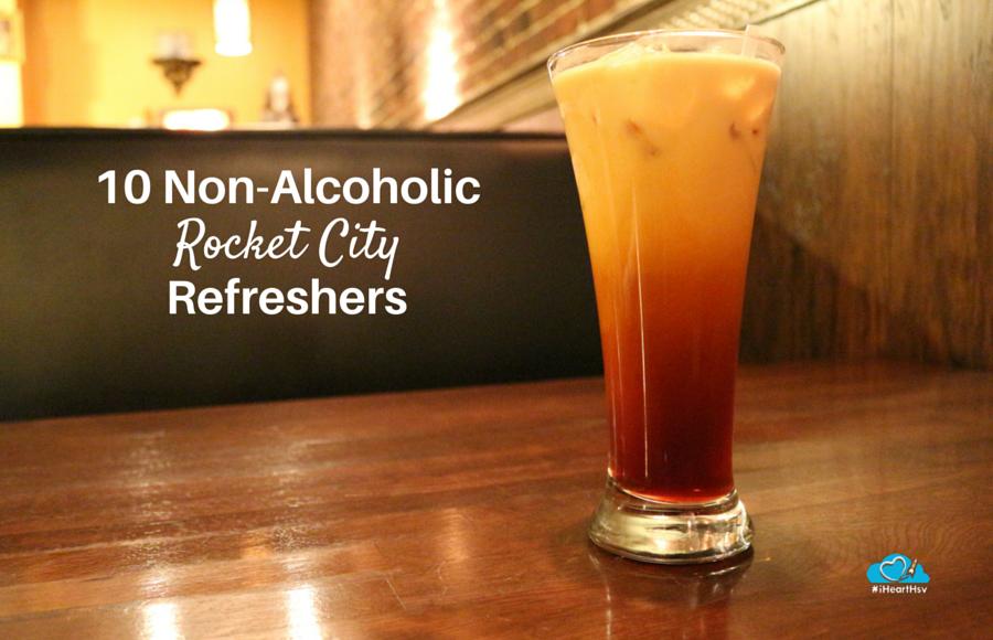10 Non-Alcoholic Rocket City Refreshers
