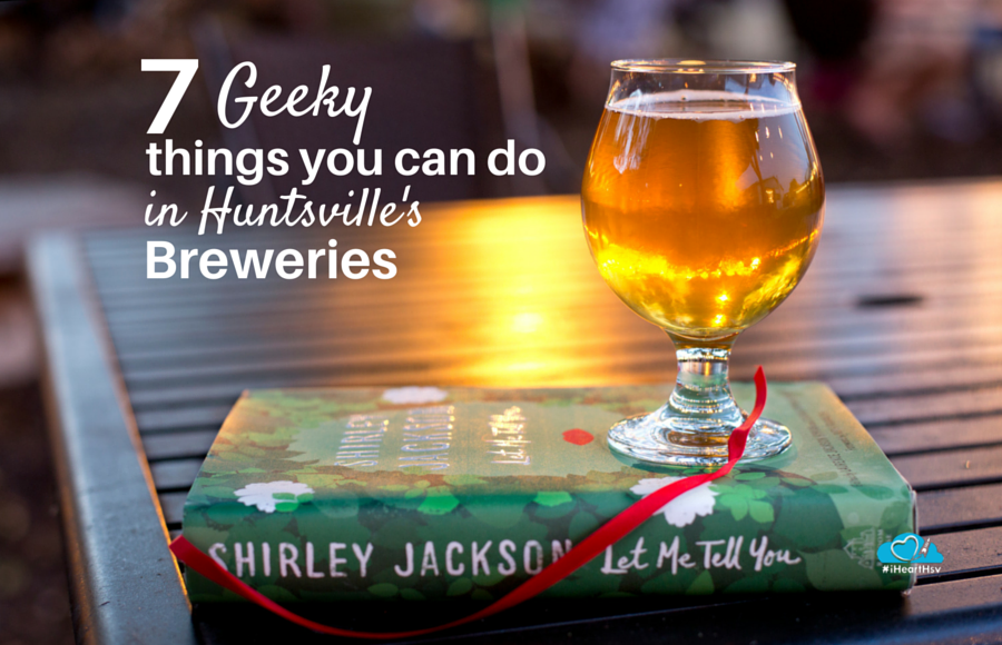 7 geeky things you can do in Huntsville's breweries