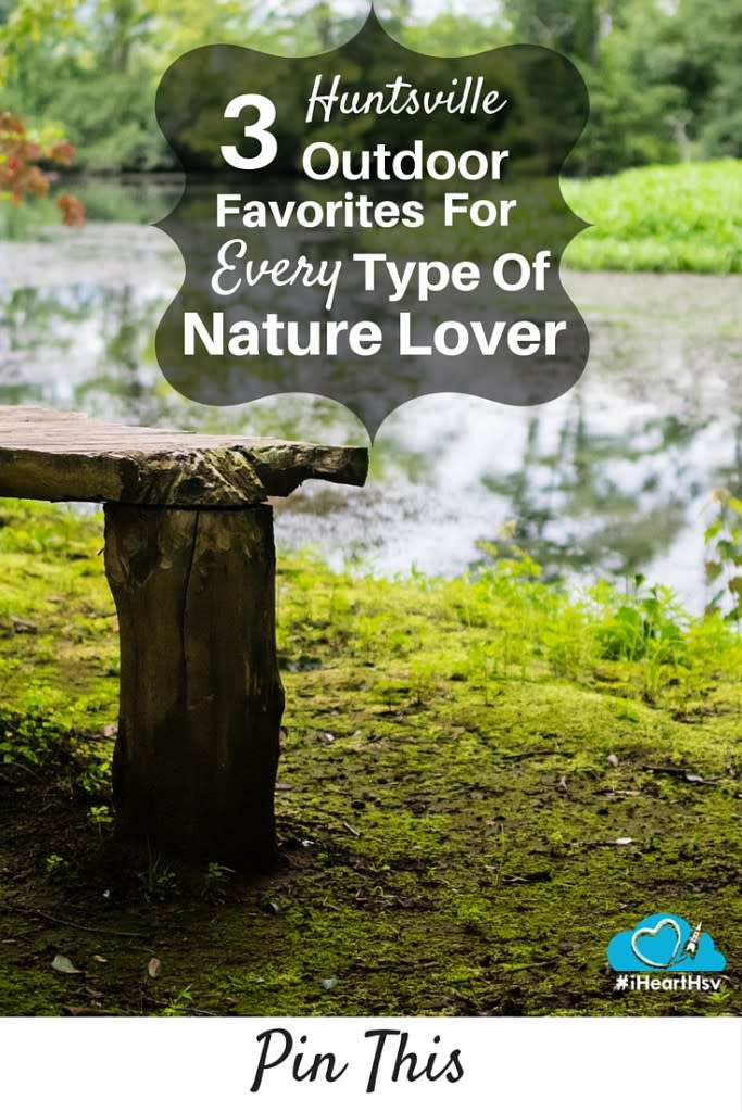 3 Huntsville Outdoor Favorites For Every Type of Nature Lover