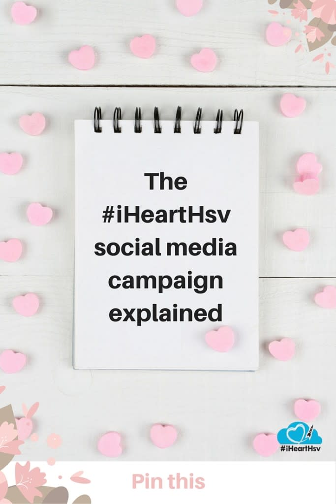 The #iHeartHsv social media campaign explained