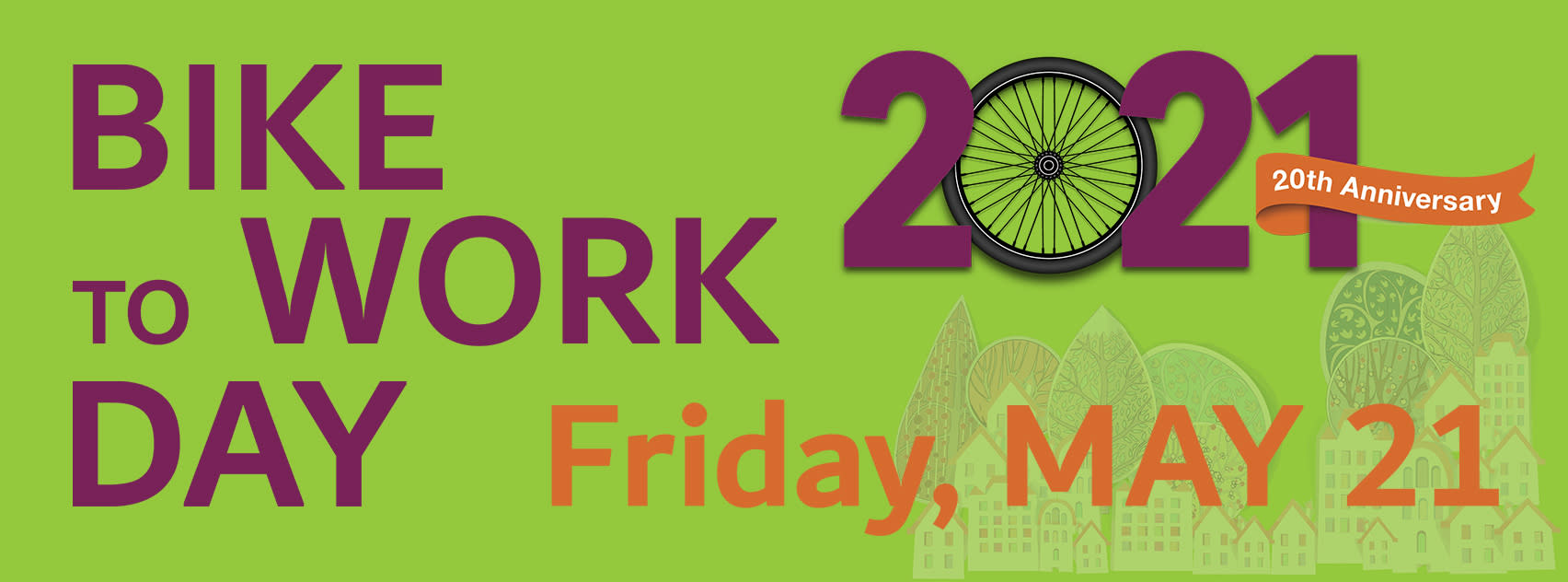 May be an image of food, bicycle and text that says 'BIKE TO WORK 2021 20th Anniversary DAY Friday, MAY 21'