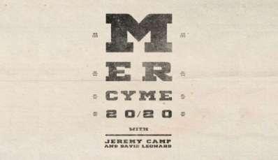 MERCYME 20/20 WITH JEREMY CAMP AND DAVID LEONARD