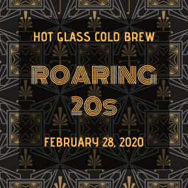 Hot Glass Cold Brew: Roaring 20s'