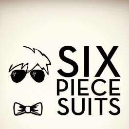 The Six Piece Suits
