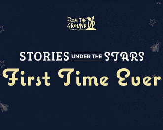 Stories Under The Stars: First Time Ever