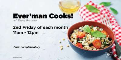 Ever'man Cooks! 30-Minute Meals w/ the Backyard Bohemian
