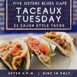 TACEAUX TUESDAY at Five Sisters Blues Cafe